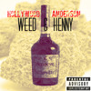 Weed & Hennessy