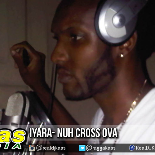 Iyara - Nuh Cross Ova {Alkaline Warning} [Wul Dem Again Riddim] Dancehall Nov 2014