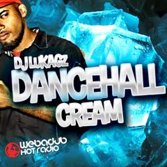Dj Lukagz - Dancehall Cream Ep01(Webadub Hot Radio)