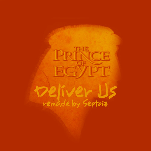 Prince of Egypt - Deliver Us by Septoiz | Free Listening on