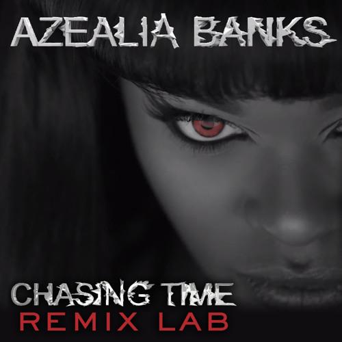 "Remix Lab: AZEALIA BANKS ""Chasing Time"""