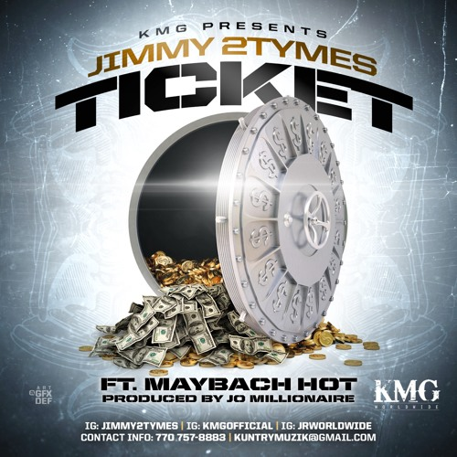 Ticket Jimmy 2 Tymes(AKA 200LY) Ft. Maybaxh_Hot