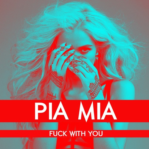 Pia Mia – Fuck With You @princesspiamia