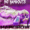 NO HANDOUTS (Original) [Prod. Hargrow] | FREE DOWNLOAD!!!