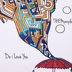 Do i Love You