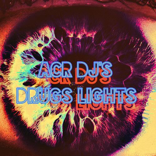 Drugs Lights - ACR DJ'S