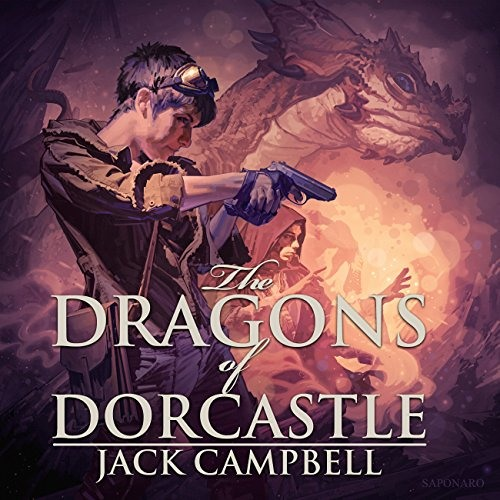 The Dragons of Dorcastle by Jack Campbell, Narrated by MacLeod Andrews