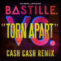 Bastille - Torn Apart (Cash Cash Remix)