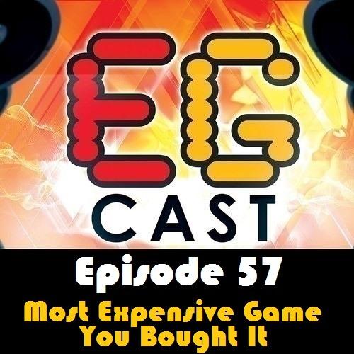 EGCast: Episode 57 - أكثر ألعاب صرفت عليها فلوس