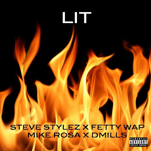 Lit - Fetty Wap x Mike Rosa x DMills