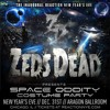 Zeds Dead - Space Oddity Mix