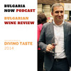 #25 Dimitar Nikolov's Little Known Bulgarian Wine Gems