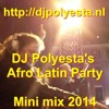 Polyesta's  Afro Latin party  mini mix 2014