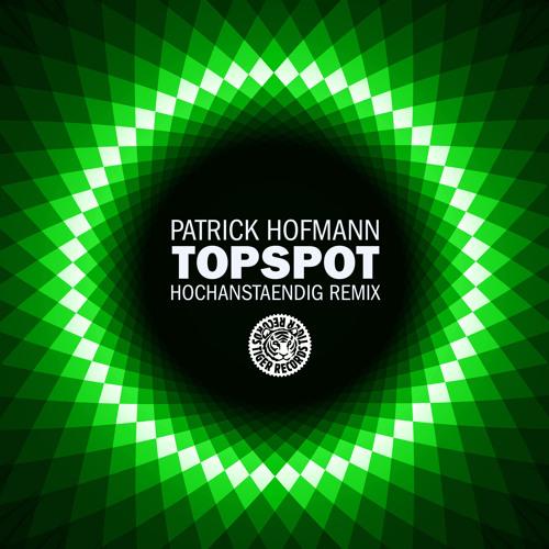 Patrick Hofmann - Topspot (Hochanstaendig Remix)