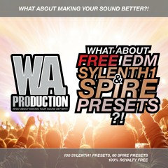 W. A. Production - What About Free EDM Sylenth1 & Spire Presets Preview