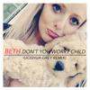 Beth - Don´t You Worry Child (Joshua Grey Remix)