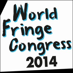 World Fringe Congress 2014 - Opening Discussion Breakout 1