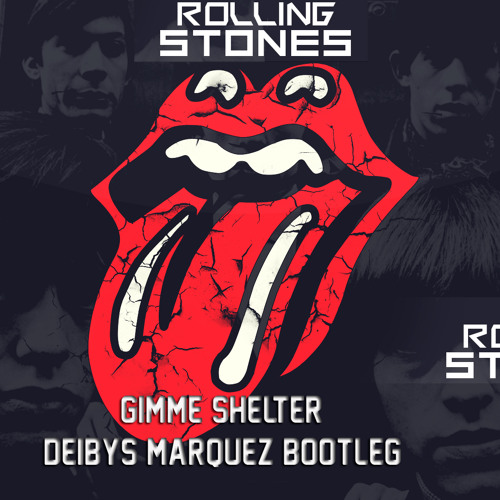 Rolling Stones Gimme Shelter (Deibys Marquez Bootleg)FREE