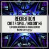 ReKreation - Cast A Spell (Original Mix) - Out Now!