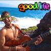 Good Life - El Vega