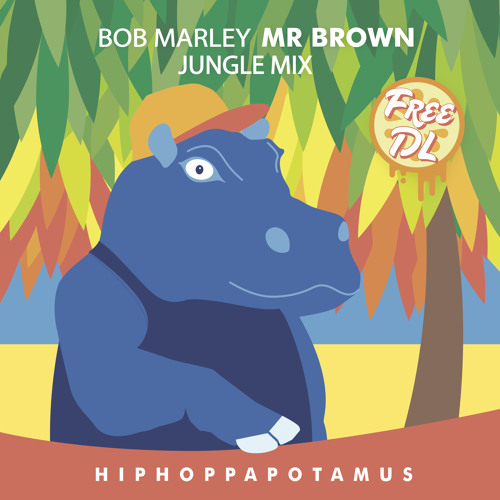 Mr Brown (Jungle Mix) ***Free Download***