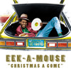 Eek-A-Mouse - Christmas A Come