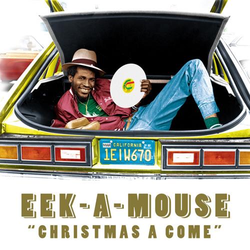 Eek-A-Mouse - Christmas A Come