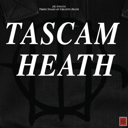 J.E. Useless - Tascam Heath