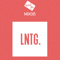 Good Life Mix: 015 : Late Nite Tuff Guy