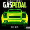 Sage The Gemini x Go Freek - Electrified Gas Pedal (Oh You Bootleg)