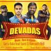 Devadas - Gana Bala Ft. Sainth & Ramnath RnB