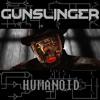 Humanoid by Gunslinger