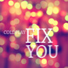 Fix You (Cold Play)- Chris Ayangco Cover
