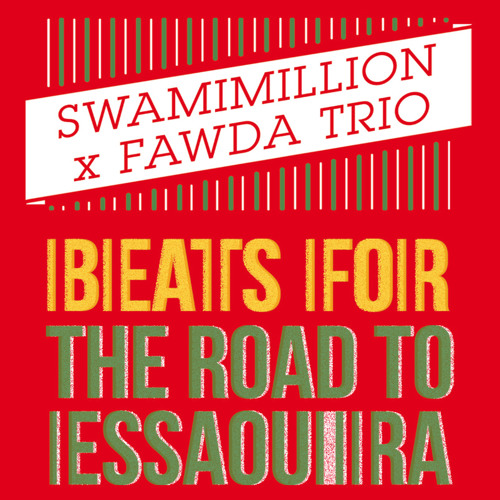 LV aka Swamimillion VS Fawda Trio - Beats For The Road To Essaouira | Cassette / Digi [SNIPPETS]