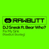 DJ Sneak ft. Bear Who? - Fix My Sink (RAWBUTT BOOTLEG)