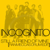 Incognito- Still A Friend (ranmeccas Drum Edit)