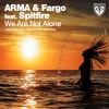 Free Download ARMA & Fargo feat Spitfire - We Are Not Alone Original Mix Mp3