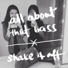 All About That Bass/Shake It Off (Uniprawn Cover)