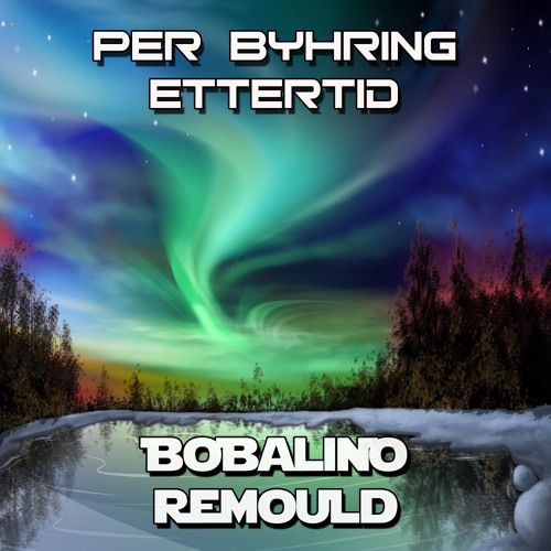 BWPF003 - Per Byhring - Ettertid (Bobalino Remould) Free Download