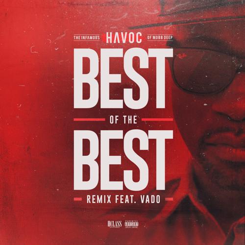 Havoc Ft. Vado - Best Of The Best
