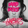 Habbits (Stay High) - Tove Lo (MAD M!kE Rework)