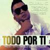 Dual C - Todo Por Ti  (Prod. Totto CasTiLLo Y Pablo Yojcom)