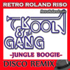 Jungle Boogie - Kool And The Gang (Retro Roland Riso Disco Remix)