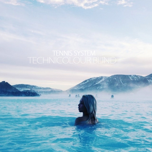 Tennis System - Technicolour Blind (singles)