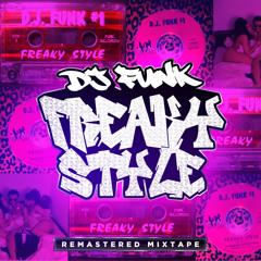 DJ FUNK - FREAKY STYLE: TAKE ONE - DIGITALLY REMASTERED MIXTAPE(2014)