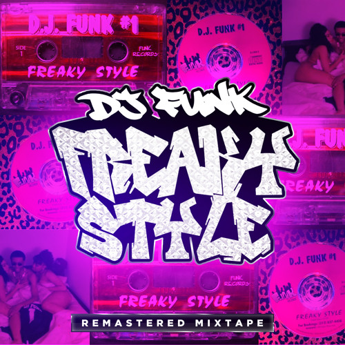 DJ FUNK - FREAKY STYLE: TAKE ONE - DIGITALLY REMASTERED MIXTAPE(2014)