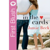 First Blush - In The Cards By Jamie Beck