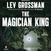 The Magician King by Lev Grossman, read by Mark Bramhall