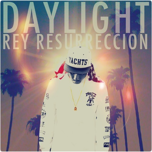 Rey Resurreccion - Daylight [Thizzler.com]