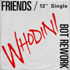 Whodini - Friends (Bot Rework)